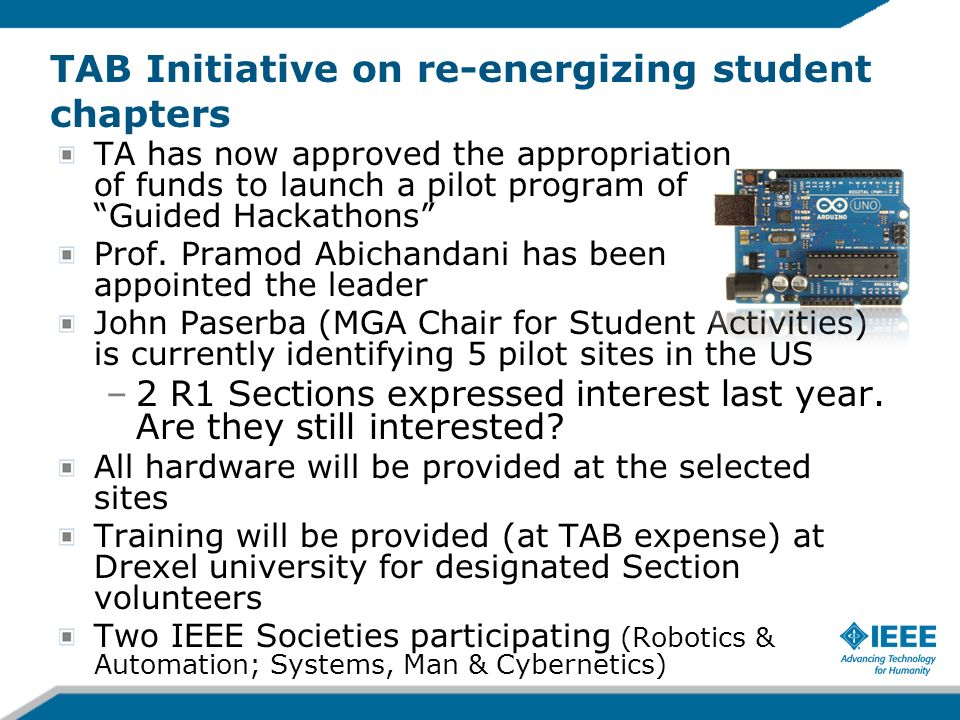 TAB Initiative on re-energizing student chapters TA has now approved the appropriation of funds to launch a pilot program of Guided Hackathons Prof.