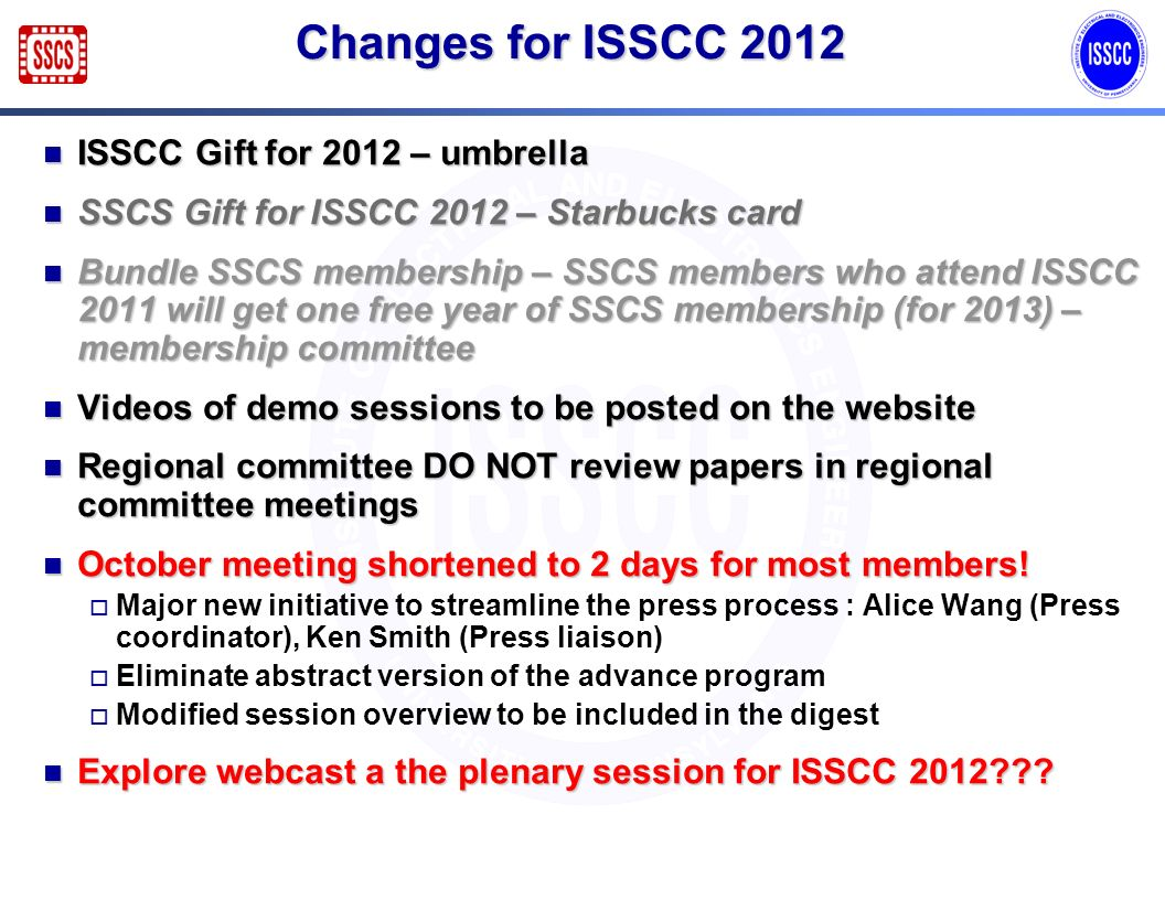 Changes for ISSCC 2012 ISSCC Gift for 2012 – umbrella ISSCC Gift for 2012 – umbrella SSCS Gift for ISSCC 2012 – Starbucks card SSCS Gift for ISSCC 201