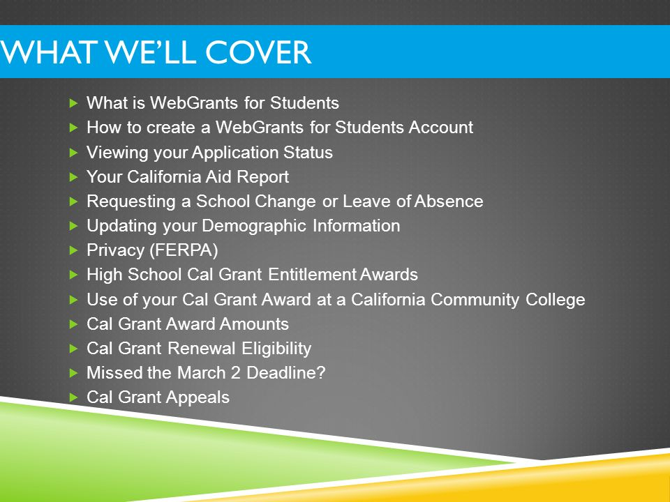RENEWING YOUR CAL GRANT File a Dream Act Application every year you are in college.