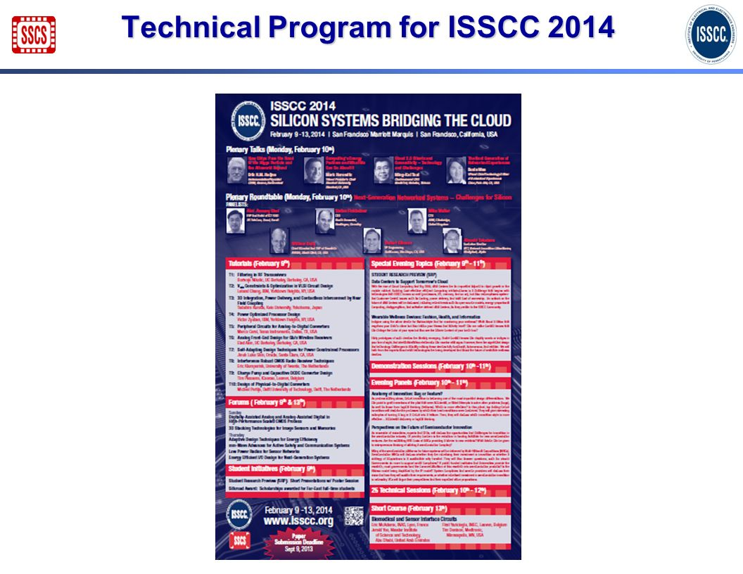 Changes for ISSCC 2014 Eliminate paper advance program – only program flyer (AP will be available on-line in November AND will be available in paper form at the conference) Eliminate paper advance program – only program flyer (AP will be available on-line in November AND will be available in paper form at the conference) Room rate: $235 vs.