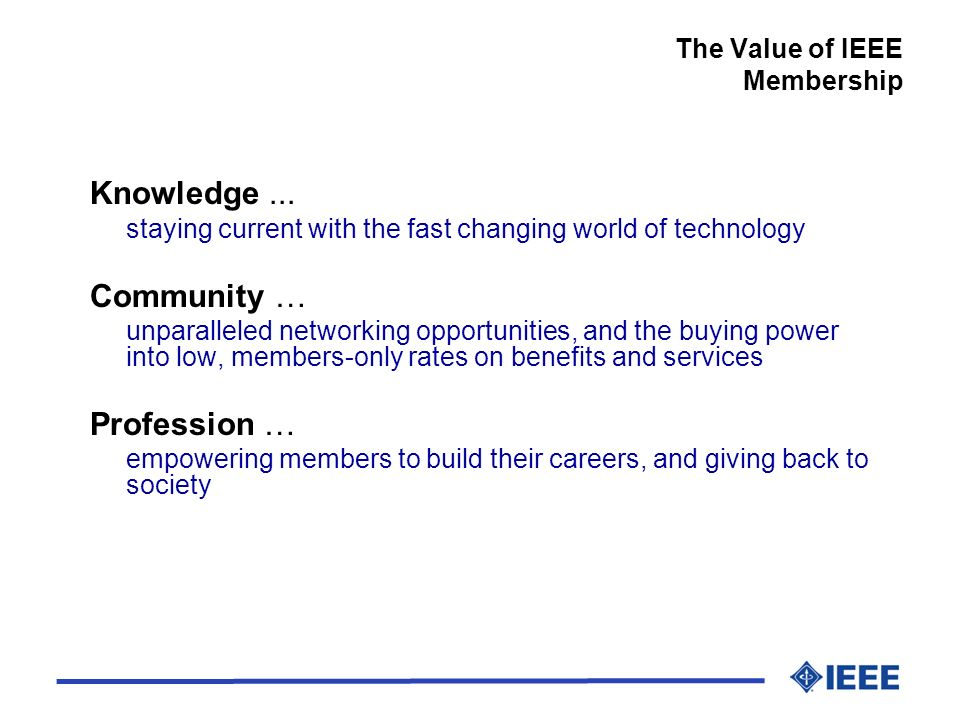 The Value of IEEE Membership Knowledge...