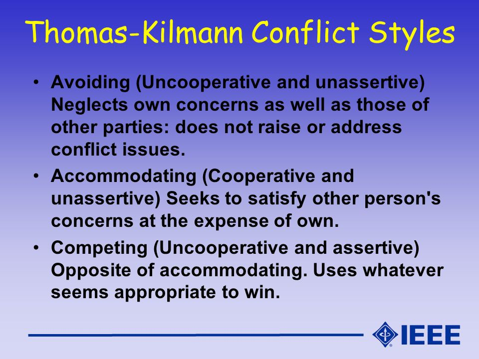 Avoiding (Uncooperative and unassertive) Neglects own concerns as well as those of other parties: does not raise or address conflict issues. Accommoda