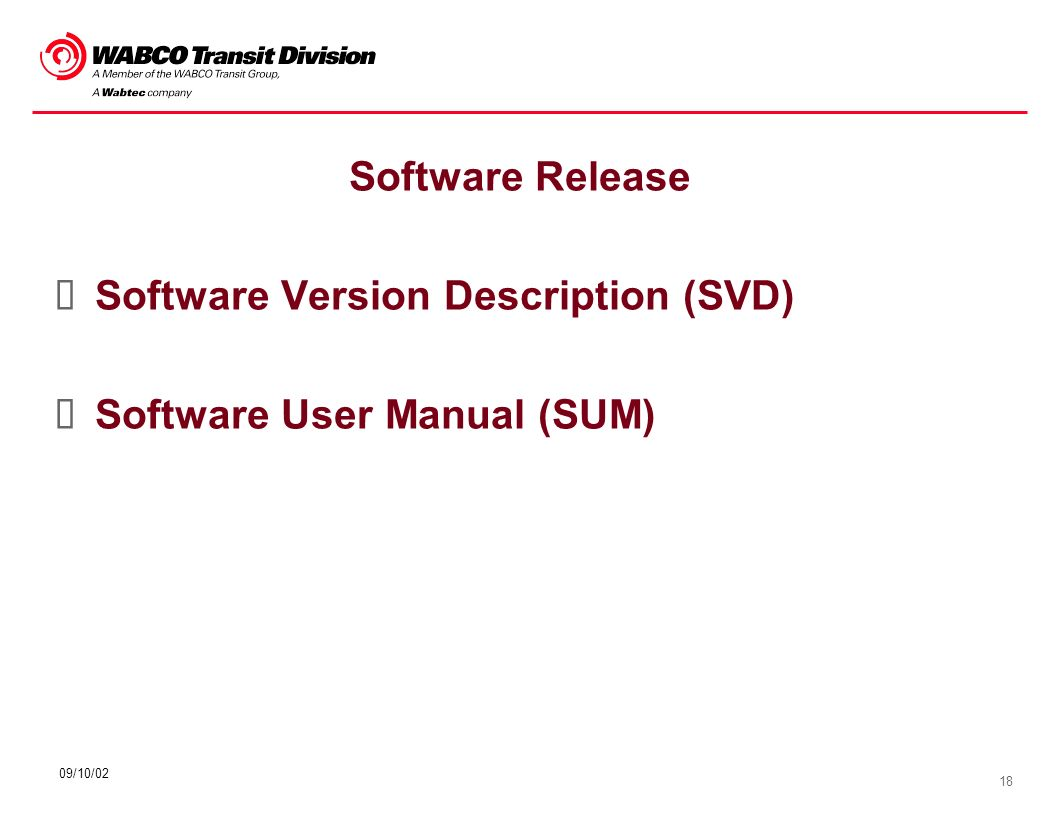 18 09/10/02 Software Release Software Version Description (SVD) Software User Manual (SUM)