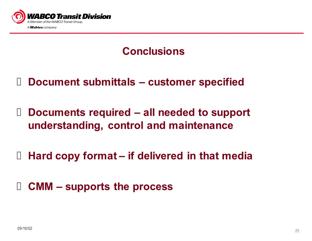 25 09/10/02 Conclusions Document submittals – customer specified Documents required – all needed to support understanding, control and maintenance Har