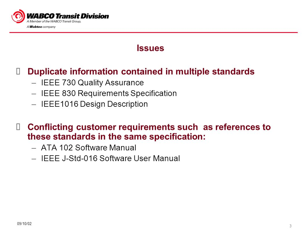 4 09/10/02 Issues Duplicate standards –EIA/IEEE J-Std-016 –EIA/IEEE 12207 These documents contain similar requirements that are listed in different sections.