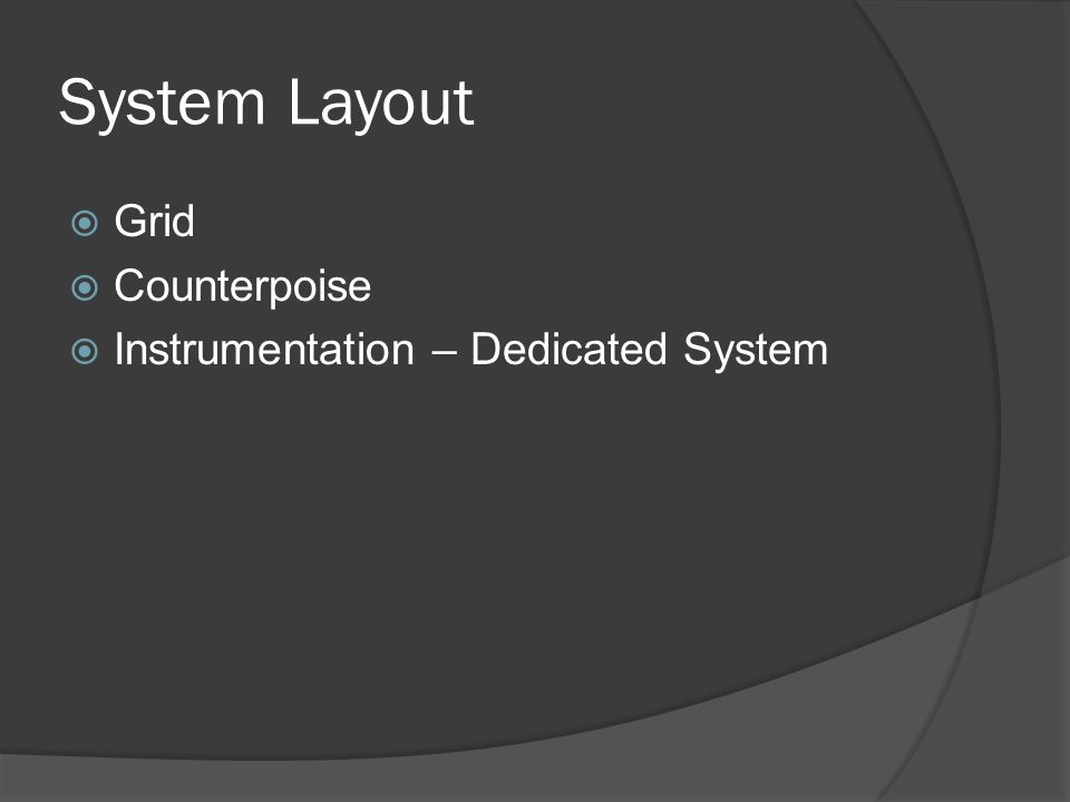 System Layout Grid Counterpoise Instrumentation – Dedicated System