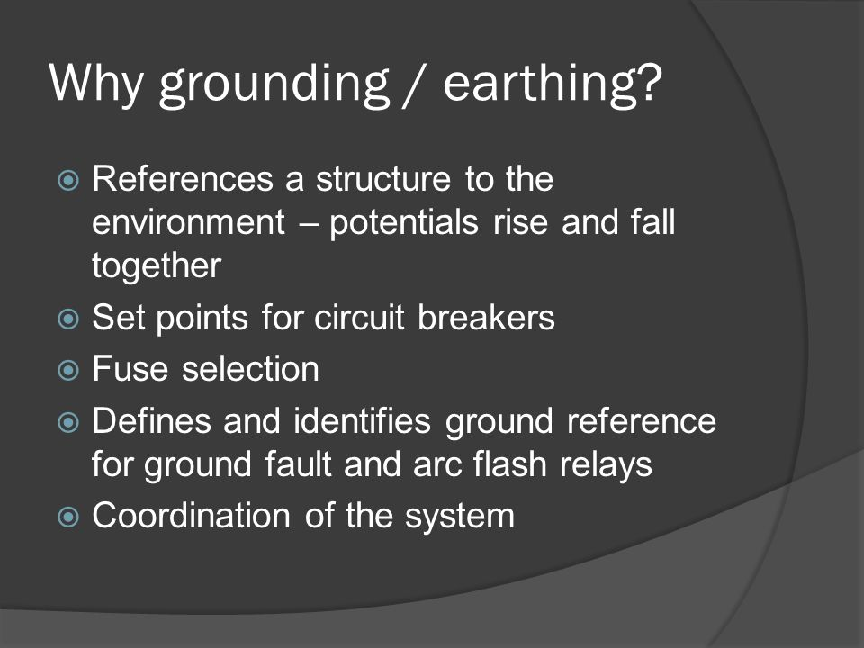 Why grounding / earthing.