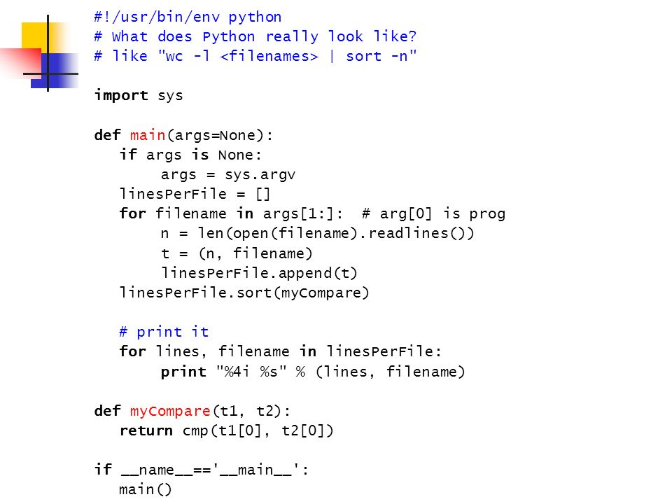 #!/usr/bin/env python # What does Python really look like? # like