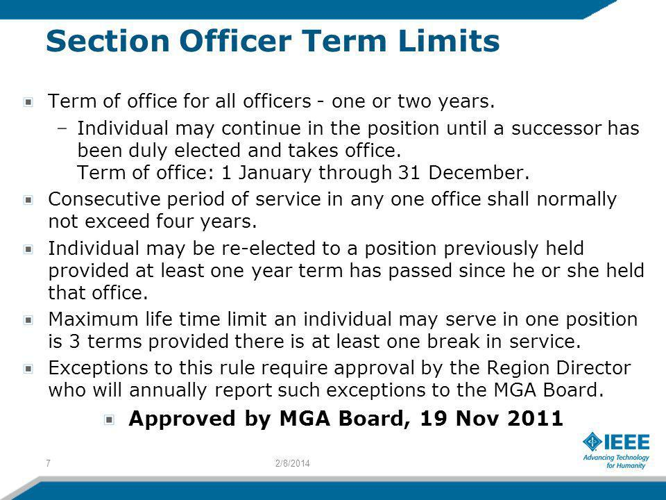 Section Officer Term Limits Term of office for all officers - one or two years. –Individual may continue in the position until a successor has been du