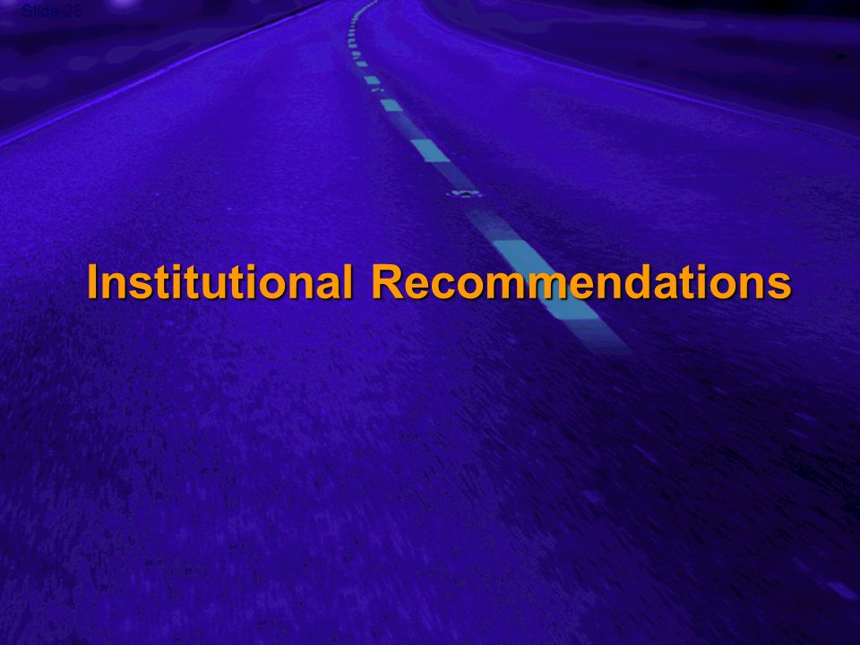 Slide 25 Institutional Recommendations