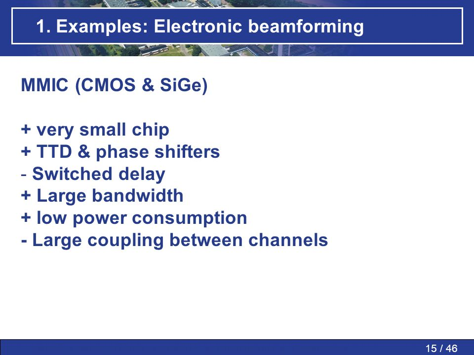 15 / 46MWP » MWP in PAAs » SMART » Conclusions » Questions » 1. Examples: Electronic beamforming MMIC (CMOS & SiGe) + very small chip + TTD & phase sh