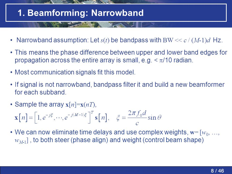 8 / 46MWP » MWP in PAAs » SMART » Conclusions » Questions » 1. Beamforming: Narrowband Narrowband assumption: Let s(t) be bandpass with BW << c / (M-1