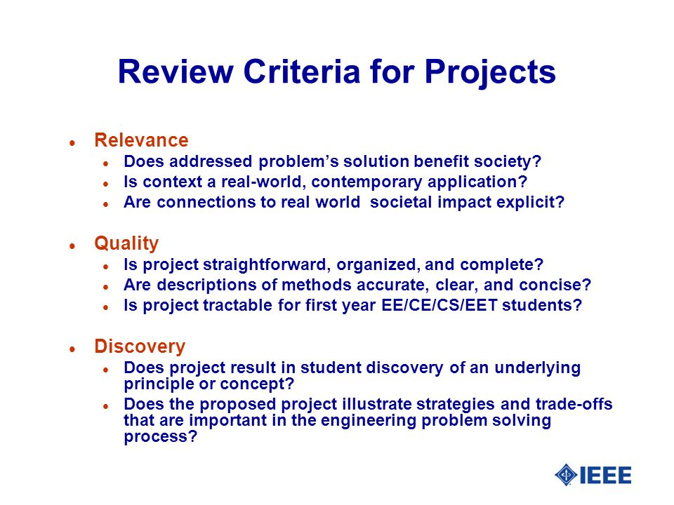 Review Criteria for Projects l Relevance l Does addressed problems solution benefit society.