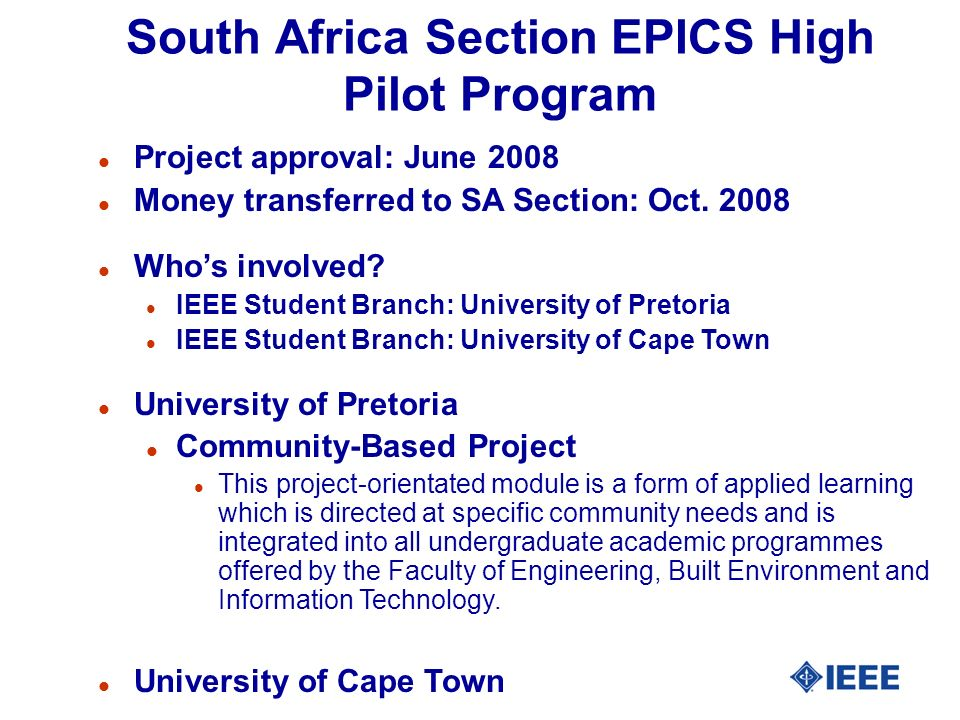 South Africa Section EPICS High Pilot Program l Project approval: June 2008 l Money transferred to SA Section: Oct.