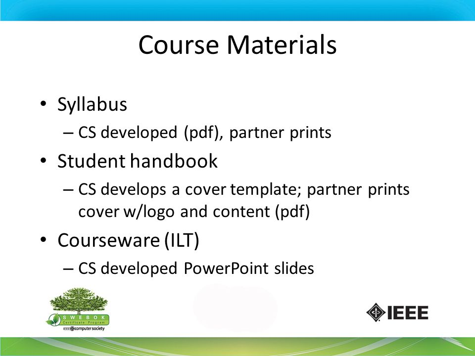 Course Materials Syllabus – CS developed (pdf), partner prints Student handbook – CS develops a cover template; partner prints cover w/logo and conten