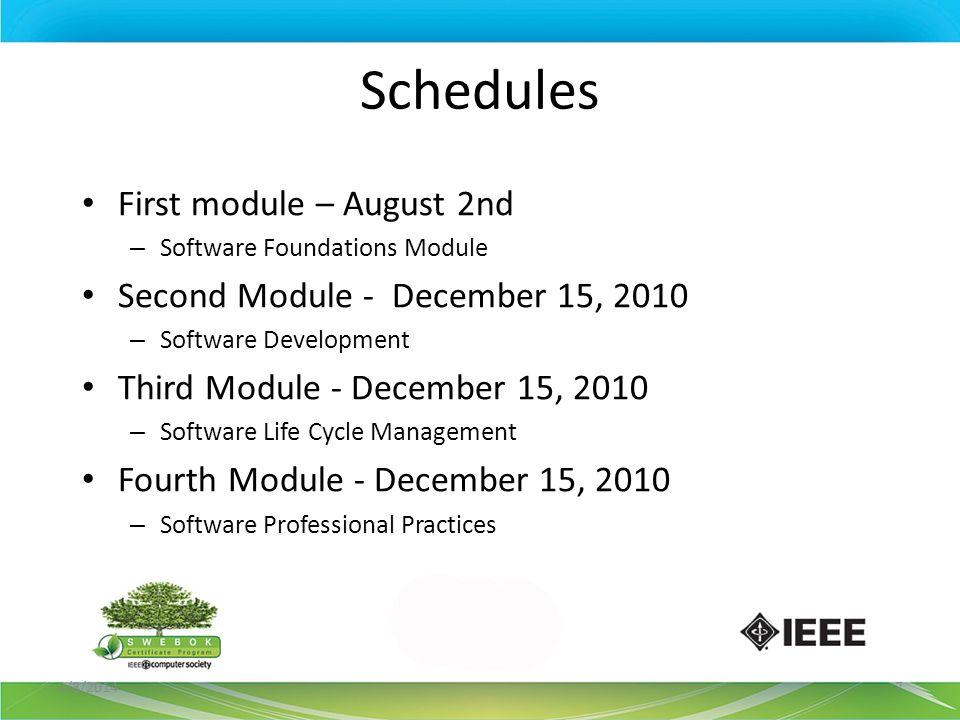 Schedules First module – August 2nd – Software Foundations Module Second Module - December 15, 2010 – Software Development Third Module - December 15,