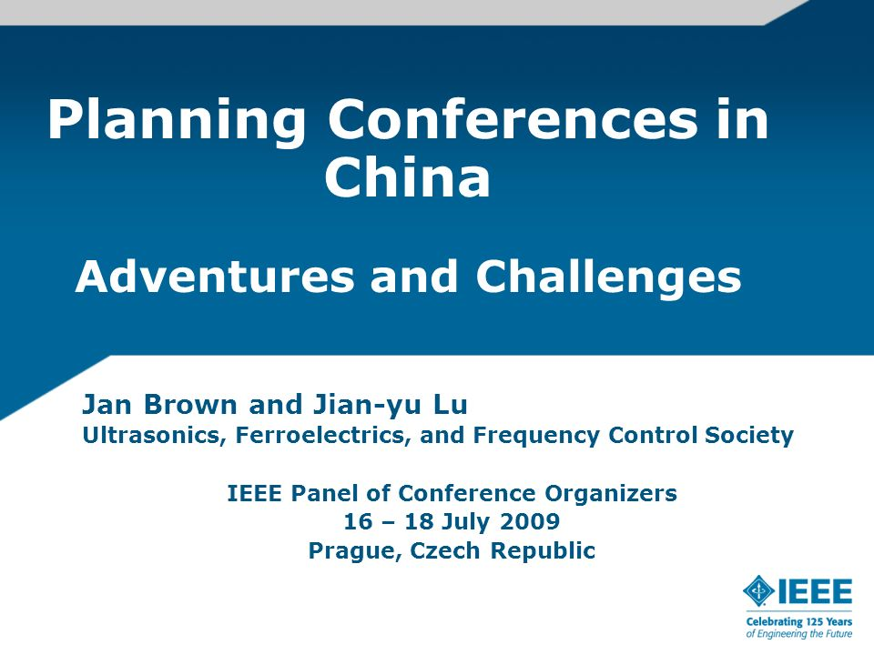 2008 IEEE International Ultrasonics Symposium 1 – 5 November 2008 Beijing China Conference Management & Planning Political Challenges Registration On site Management Cash and Student Travel Awards Health Care Summary