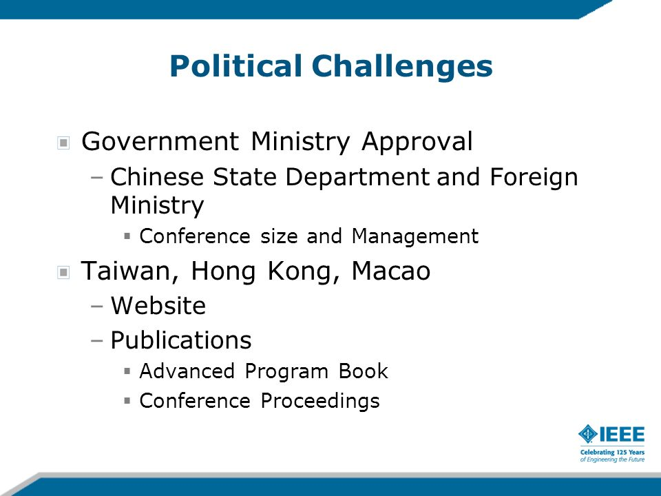 Political Challenges Government Ministry Approval –Chinese State Department and Foreign Ministry Conference size and Management Taiwan, Hong Kong, Macao –Website –Publications Advanced Program Book Conference Proceedings