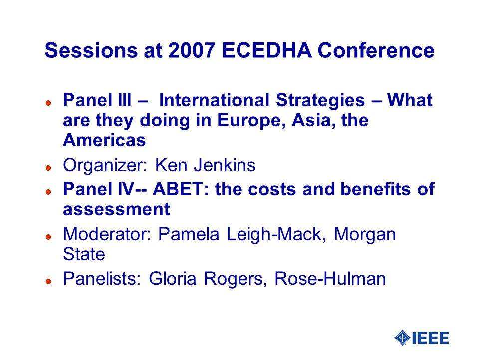 Sessions at 2007 ECEDHA Conference l Panel III – International Strategies – What are they doing in Europe, Asia, the Americas l Organizer: Ken Jenkins
