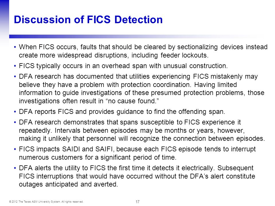 17 © 2012 The Texas A&M University System. All rights reserved. Discussion of FICS Detection When FICS occurs, faults that should be cleared by sectio