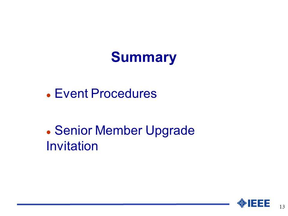 13 Summary l Event Procedures l Senior Member Upgrade Invitation