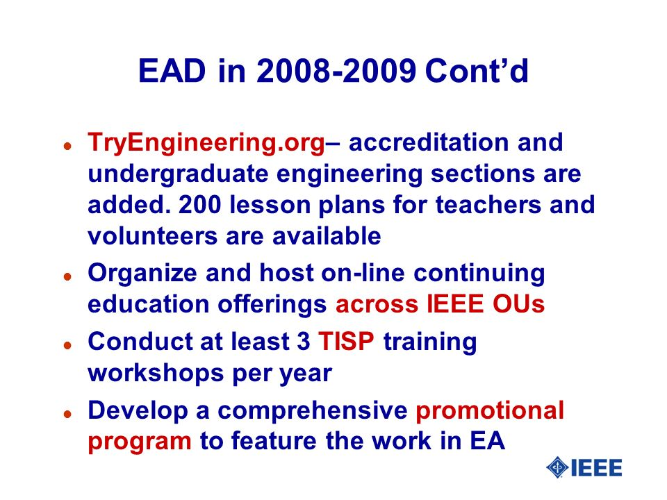 EAD in 2008-2009 Contd l TryEngineering.org– accreditation and undergraduate engineering sections are added.