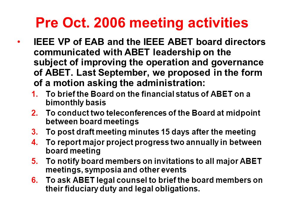 Pre Oct. 2006 meeting activities IEEE VP of EAB and the IEEE ABET board directors communicated with ABET leadership on the subject of improving the op