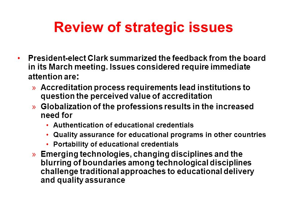 Review of strategic issues President-elect Clark summarized the feedback from the board in its March meeting.