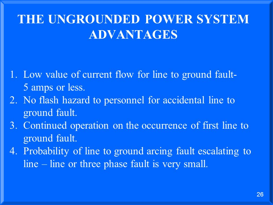 25 THE UNGROUNDED POWER SYSTEM GROUND DETECTION CIRCUIT WITH ALARM