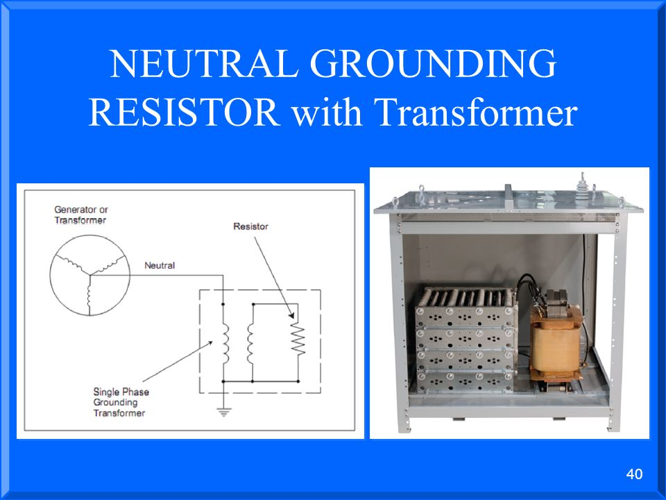 39 NEUTRAL GROUNDING RESISTOR