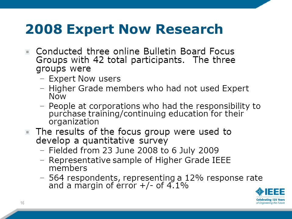 2008 Expert Now Research Conducted three online Bulletin Board Focus Groups with 42 total participants.