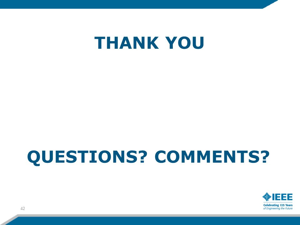 QUESTIONS COMMENTS 42 THANK YOU