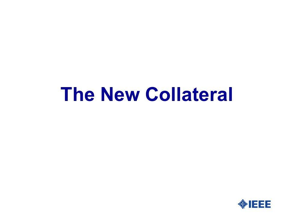 The New Collateral