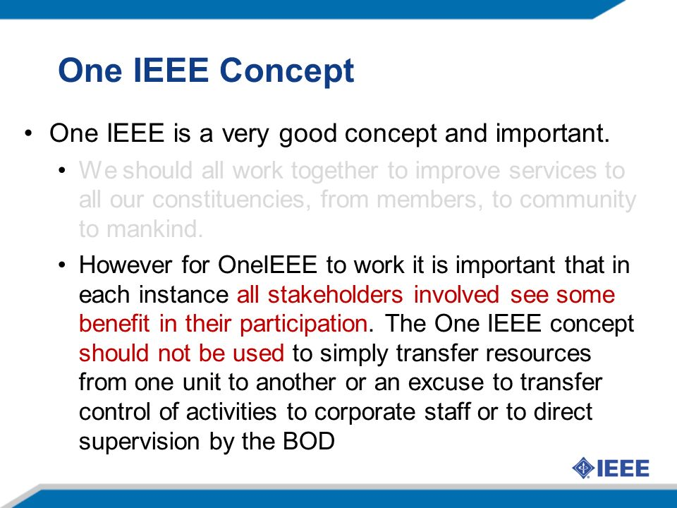 One IEEE Concept One IEEE is a very good concept and important.