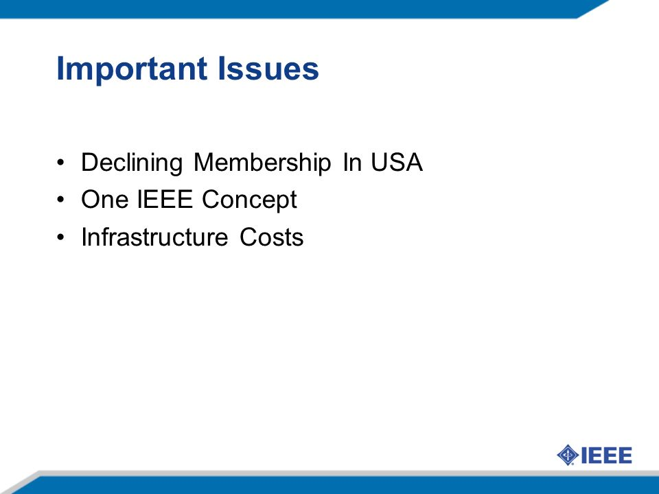 Important Issues Declining Membership In USA One IEEE Concept Infrastructure Costs