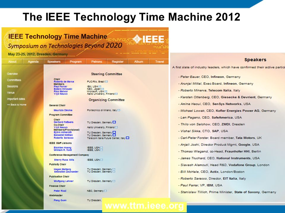 2/8/20147 The IEEE Technology Time Machine 2012 www.ttm.ieee.org World Class Committee and Speakers 5/23-25, Dresden Germany