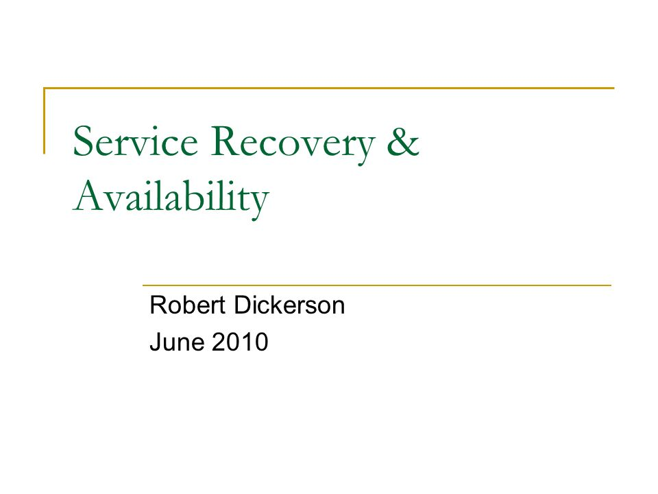 Service Recovery & Availability Robert Dickerson June 2010