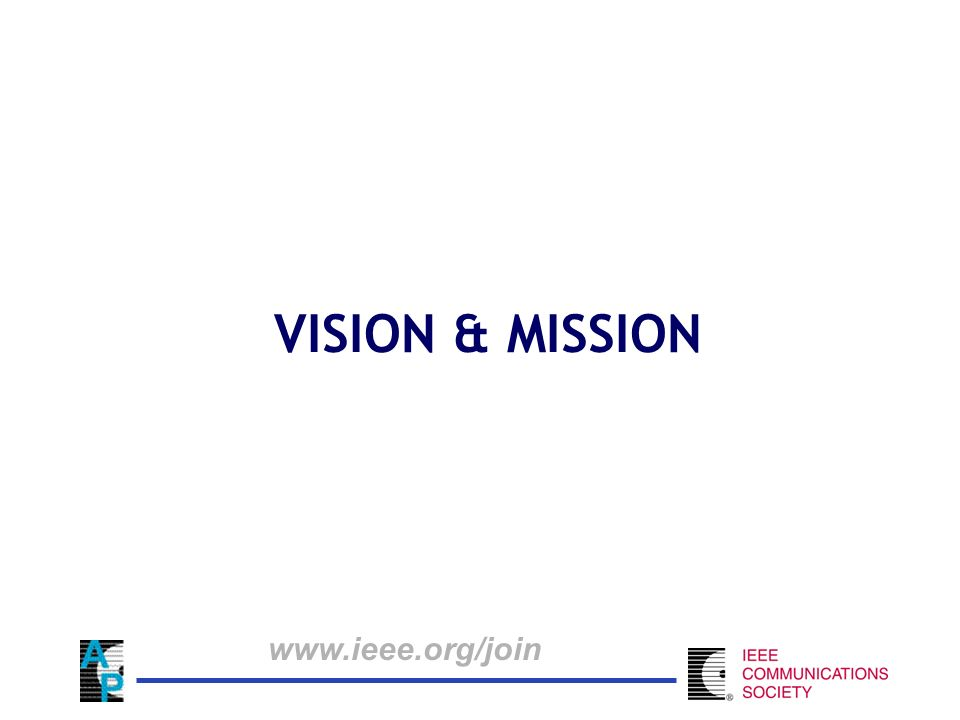 VISION & MISSION www.ieee.org/join