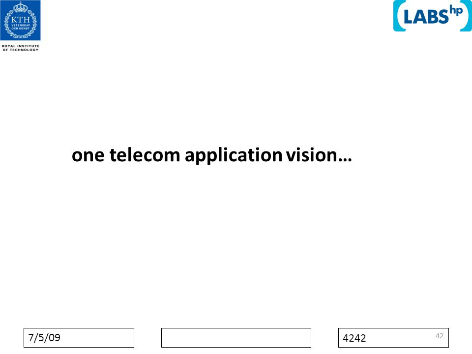 7/5/09 4242 one telecom application vision… 42
