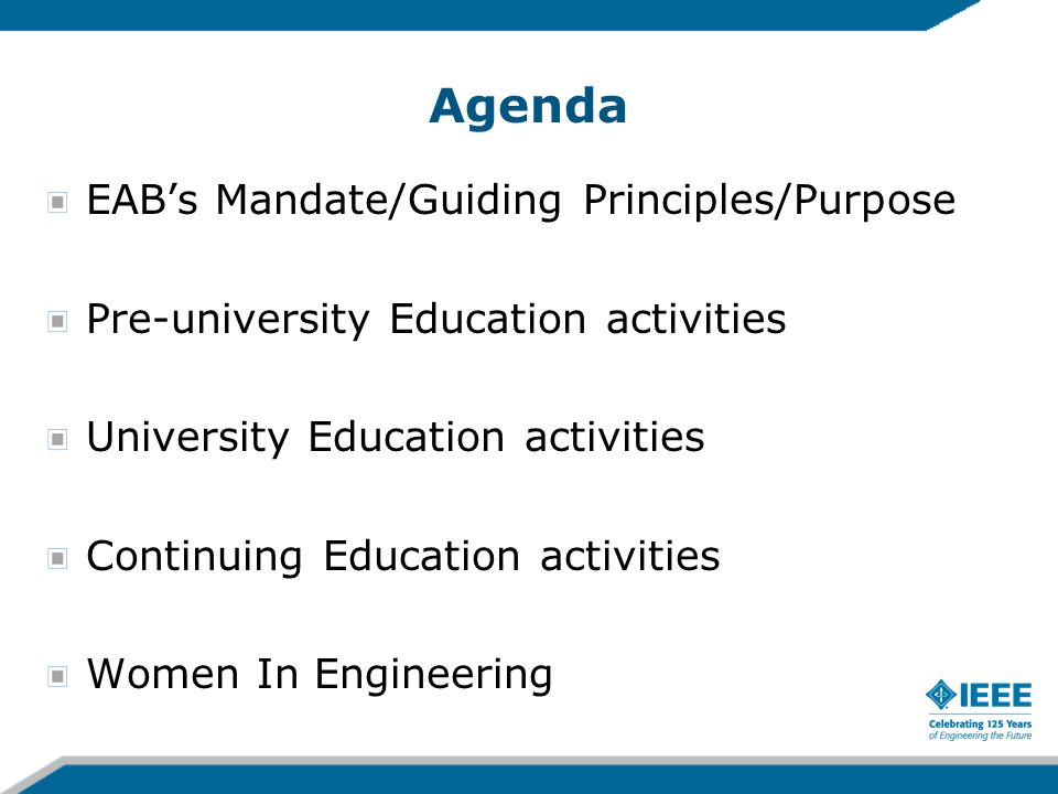 Agenda EABs Mandate/Guiding Principles/Purpose Pre-university Education activities University Education activities Continuing Education activities Wom
