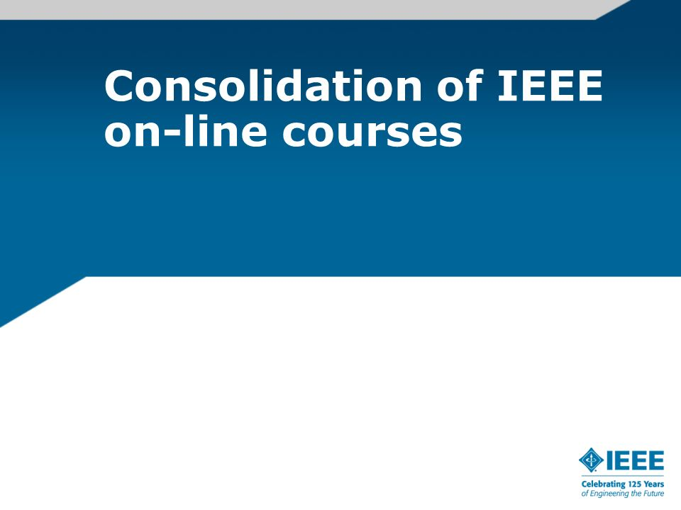 Consolidation of IEEE on-line courses