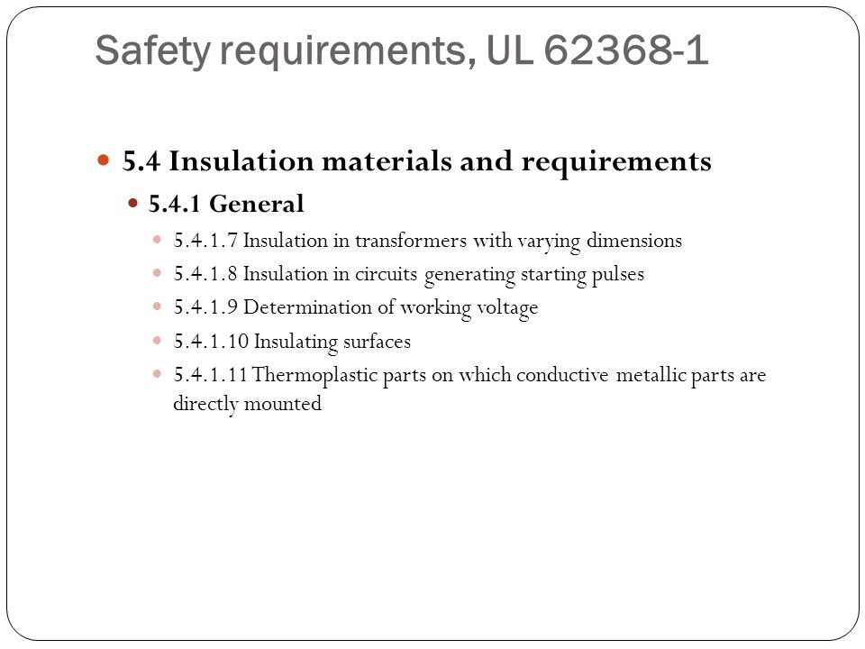 Safety requirements, UL 62368-1 5.4 Insulation materials and requirements 5.4.1 General 5.4.1.7 Insulation in transformers with varying dimensions 5.4