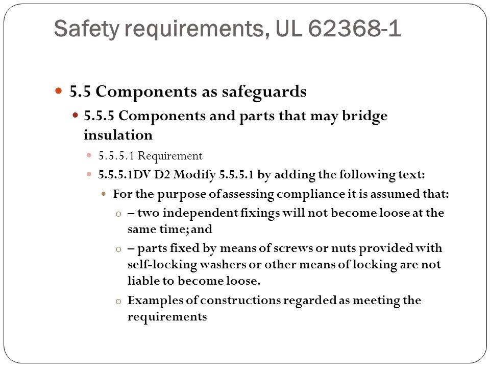 Safety requirements, UL 62368-1 5.5 Components as safeguards 5.5.5 Components and parts that may bridge insulation 5.5.5.1 Requirement 5.5.5.1DV D2 Mo