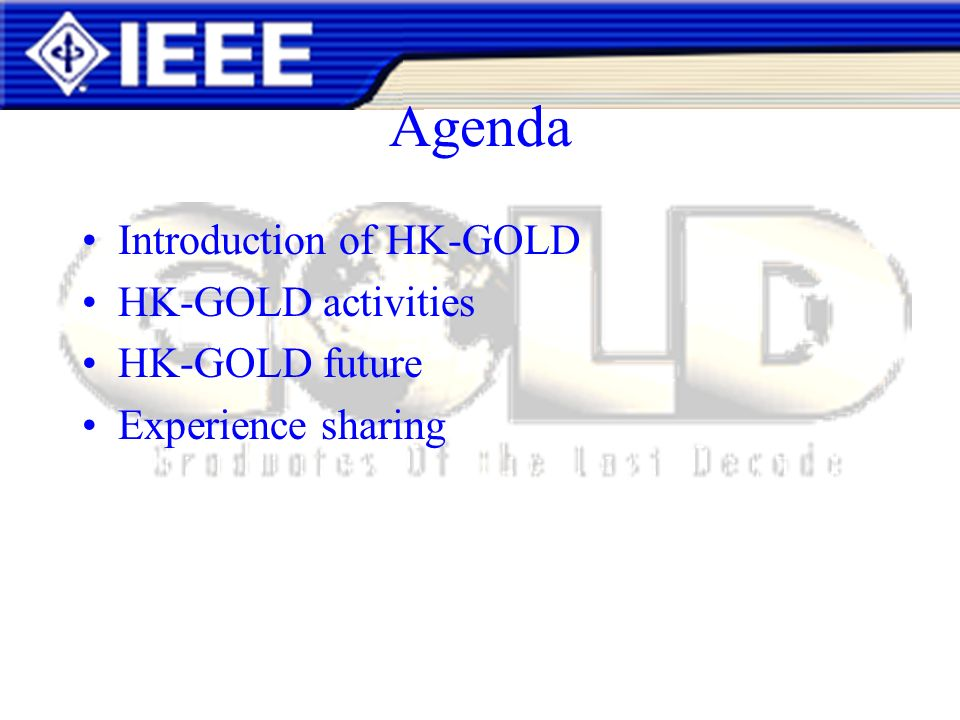 Agenda Introduction of HK-GOLD HK-GOLD activities HK-GOLD future Experience sharing