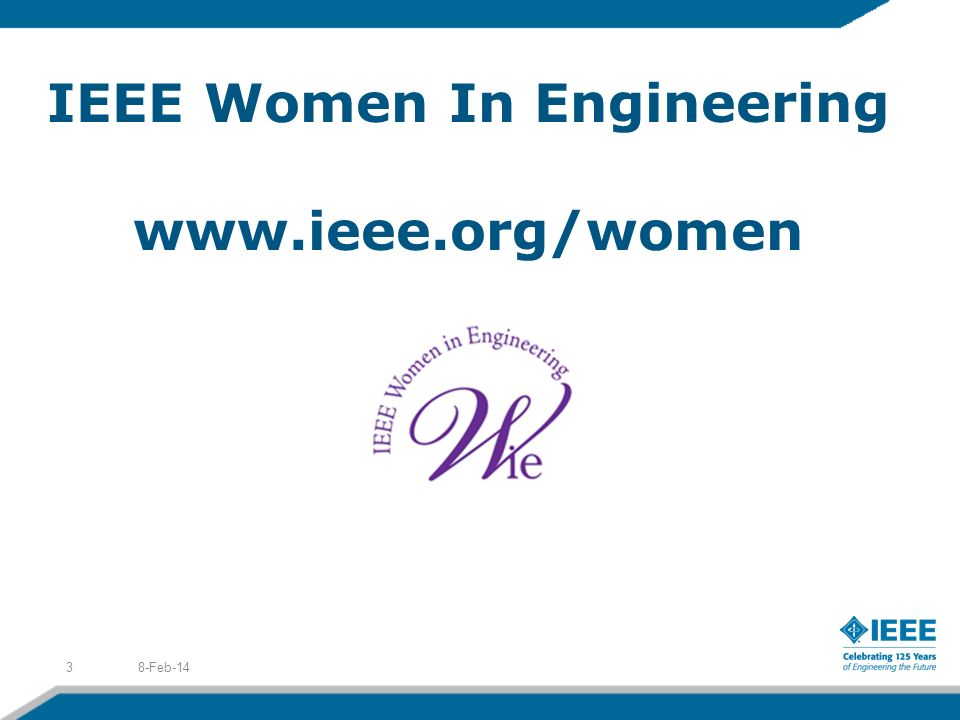 IEEE Women In Engineering www.ieee.org/women 8-Feb-143