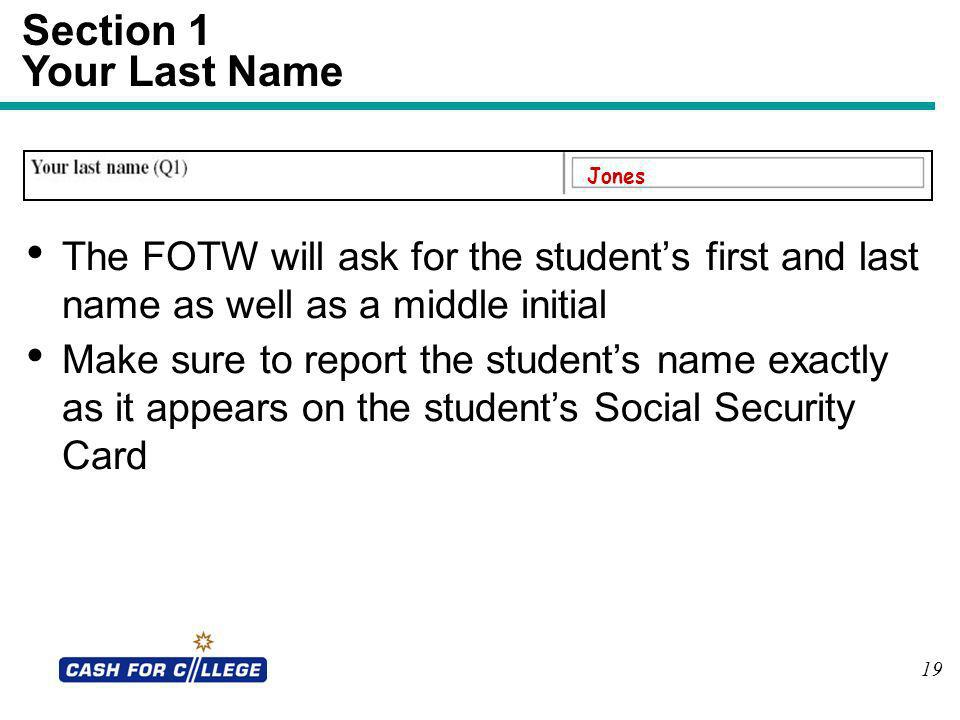 19 Section 1 Your Last Name The FOTW will ask for the students first and last name as well as a middle initial Make sure to report the students name e