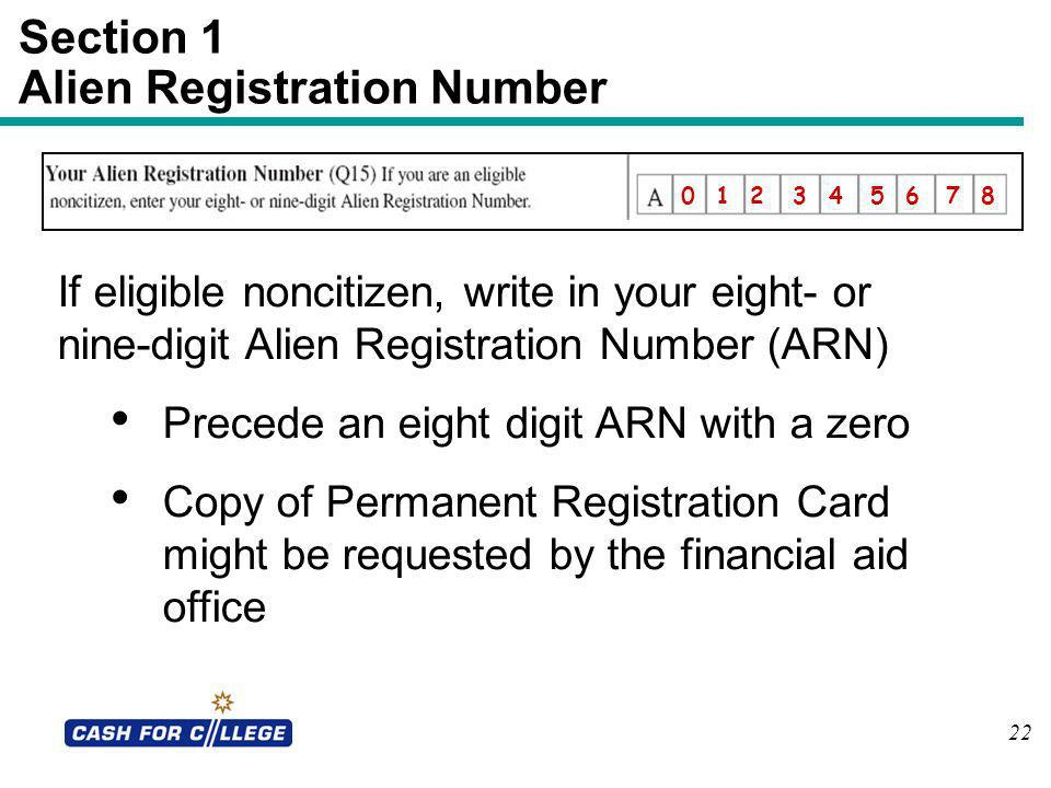 22 Section 1 Alien Registration Number 0 1 2 3 4 5 6 7 8 If eligible noncitizen, write in your eight- or nine-digit Alien Registration Number (ARN) Pr