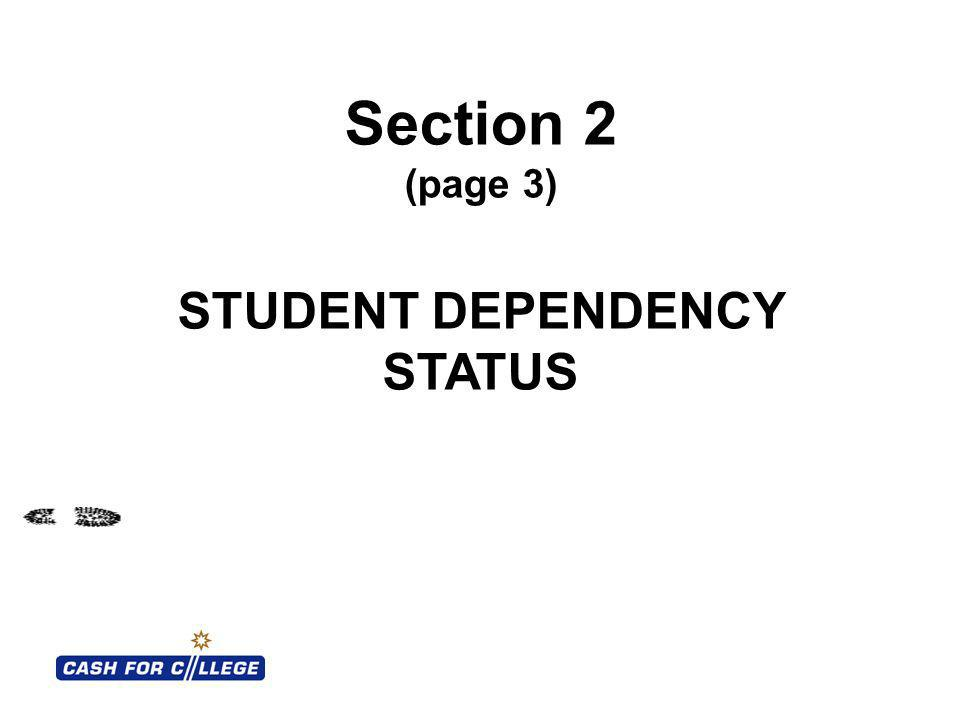 Section 2 (page 3) STUDENT DEPENDENCY STATUS