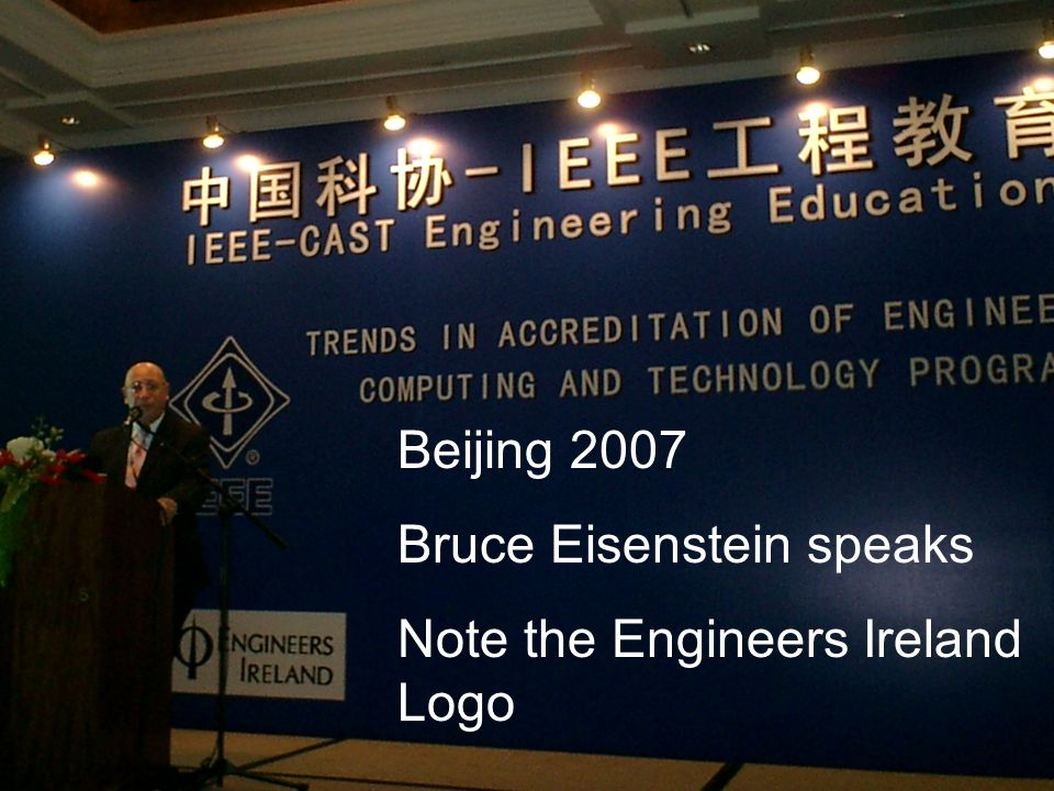 9 Beijing 2007 Bruce Eisenstein speaks Note the Engineers Ireland Logo