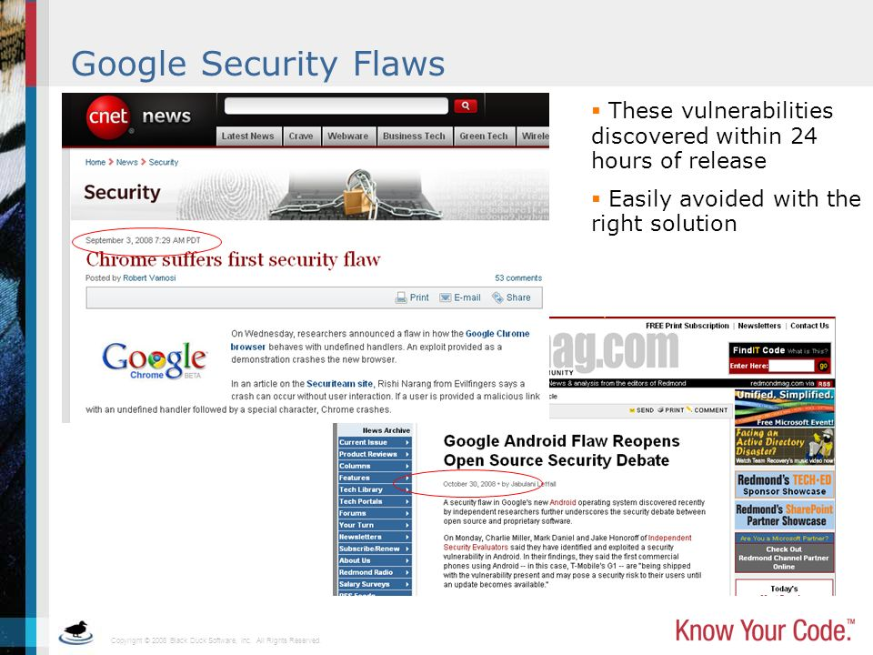 Copyright © 2008 Black Duck Software, Inc. All Rights Reserved. Google Security Flaws These vulnerabilities discovered within 24 hours of release Easi